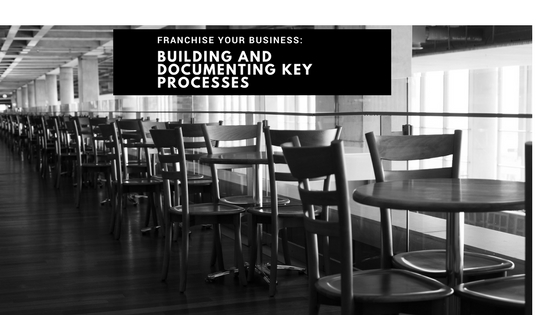 Franchise Your Business: Building Key Processes